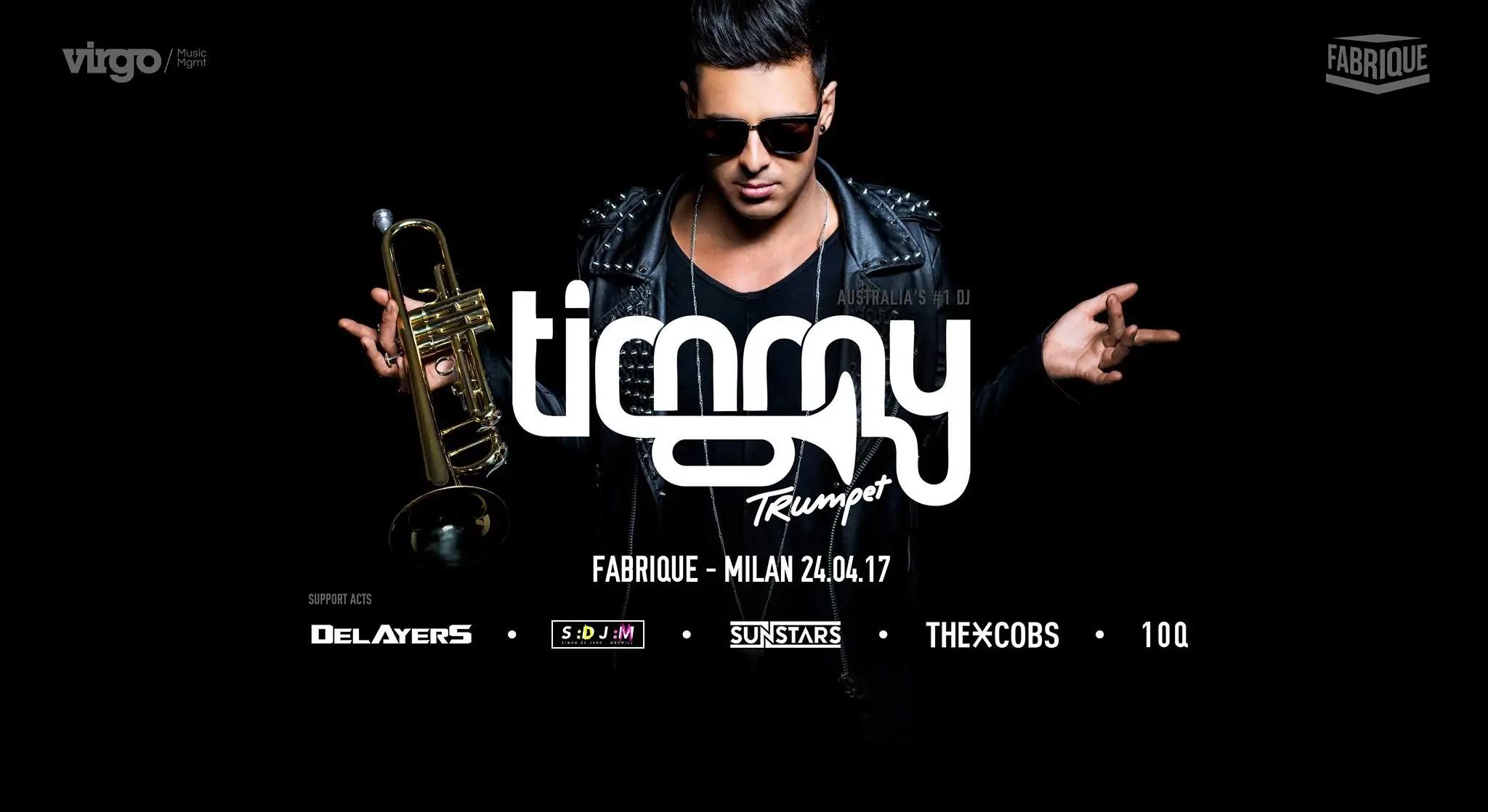 Timmy Trumpet FABRIQUE MILANO 24 Aprile 2017 Prezzi Ticket BIGLIETTI PREVENDITE PACCHETTI Hotel Bus