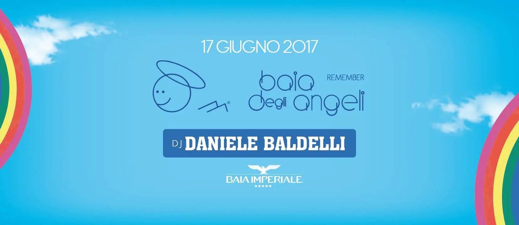 Sabato 17 Giugno 2017 Baia Imperiale Baia degli Angeli Prezzi Ticket Prevendite Biglietti Tavoli Liste Pacchetti Hotel
