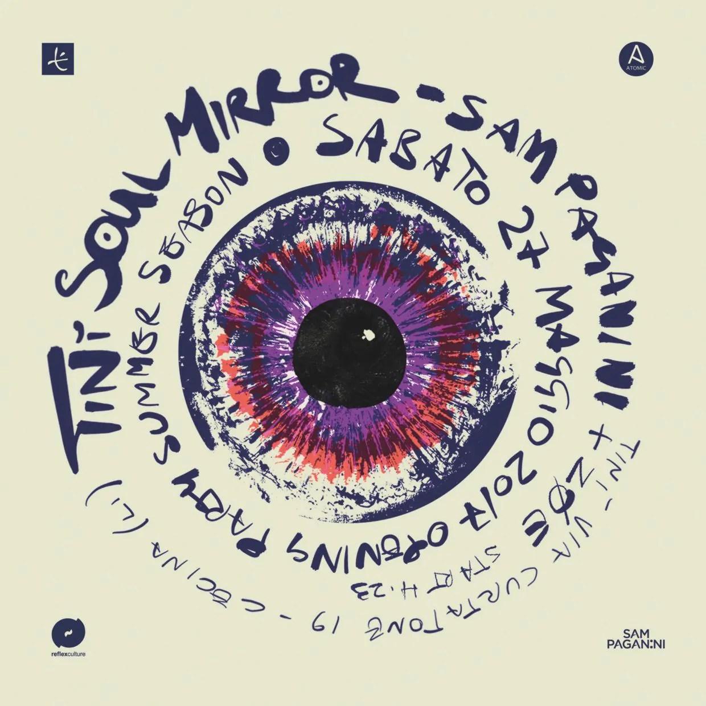 Sam Paganini SOUL MIRROR at Tinì Soundgarden Opening Party Cecina 27 Maggio 2017 Prezzi Ticket Biglietti Prevendite Tavoli Liste  Pacchetti Hotel