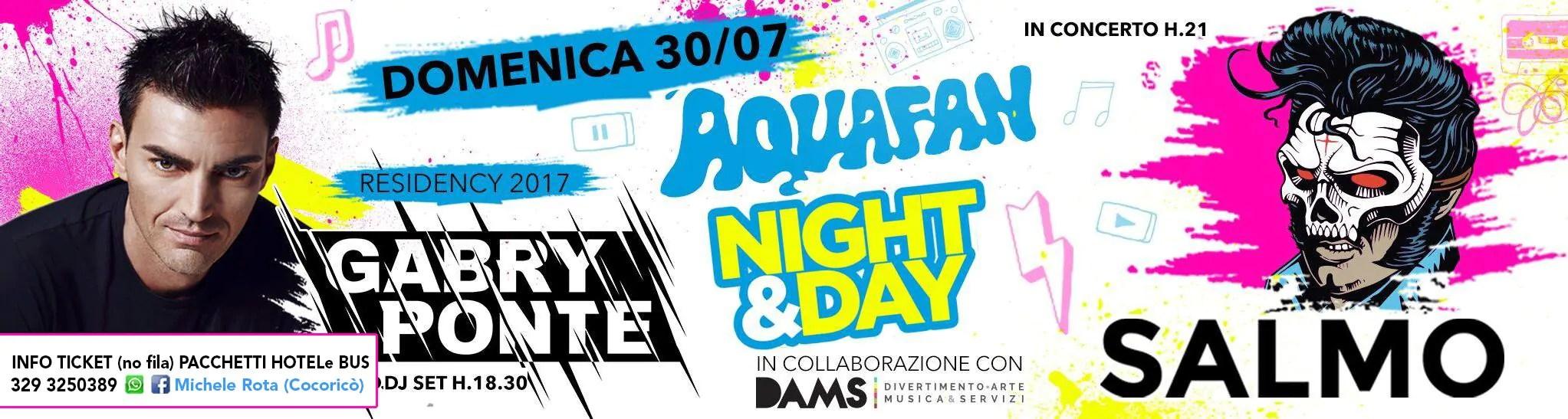 Aquafan 30 07 2017 Gabry Ponte Salmo