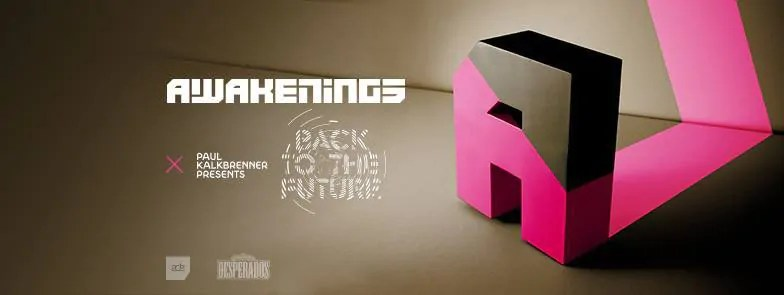 20 10 2017 Awakenings Festival DAY Paul Kalkbrenner pres. BACK TO THE FUTURE + Ticket + Hotel