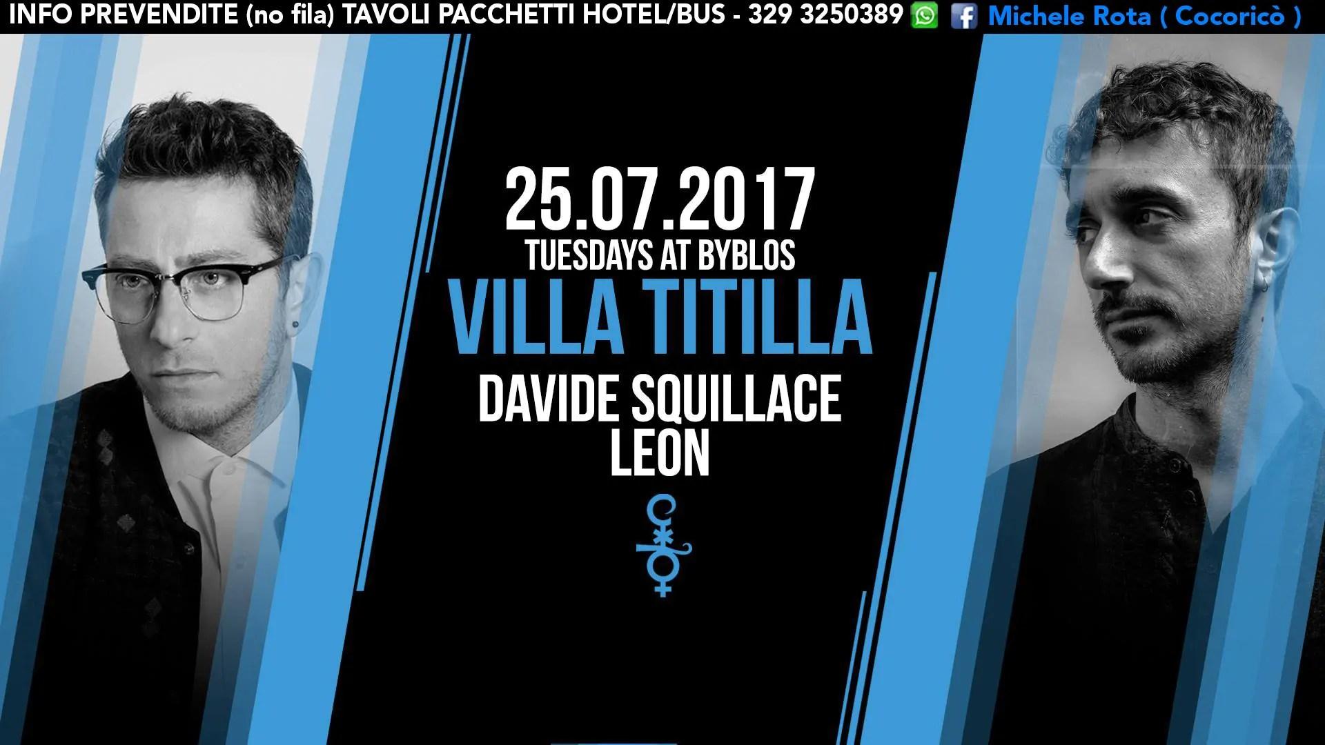 25 07 2017 Villa Titilla Byblos DAVIDE SQUILLACE PREZZI PREVENDITE BIGLIETTI TAVOLI PACCHETTI HOTEL BUS