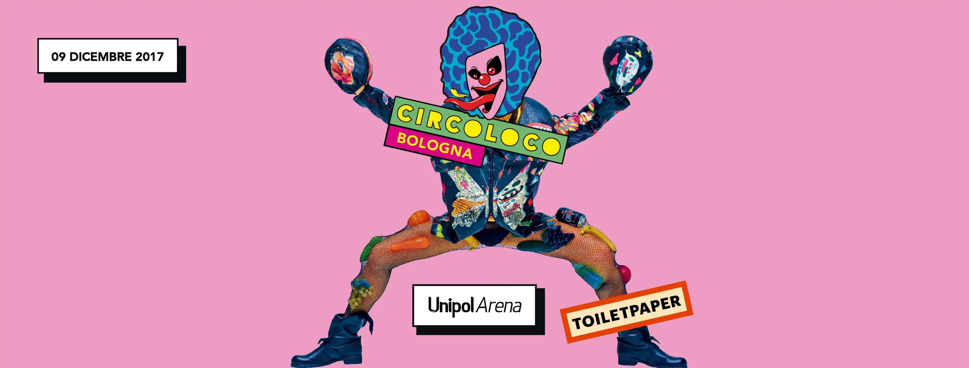 Circoloco Bologna 09 12 2017 Unipol Arena Prezzi Ticket Pacchetti Hotel