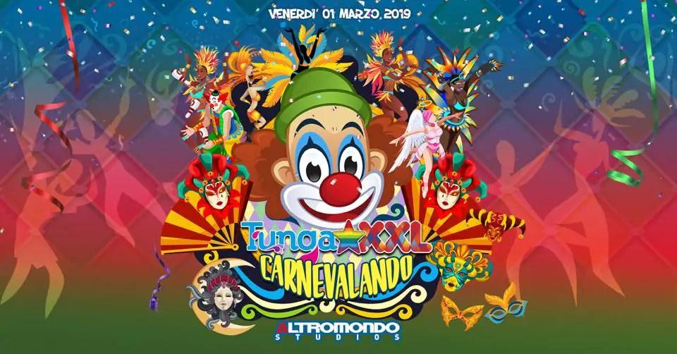 Altromondo Studios Rimini TUNGA XXL Carnevale – Venerdì 01 Marzo 2019 | Ticket Tavoli Pacchetti hotel Prevendite