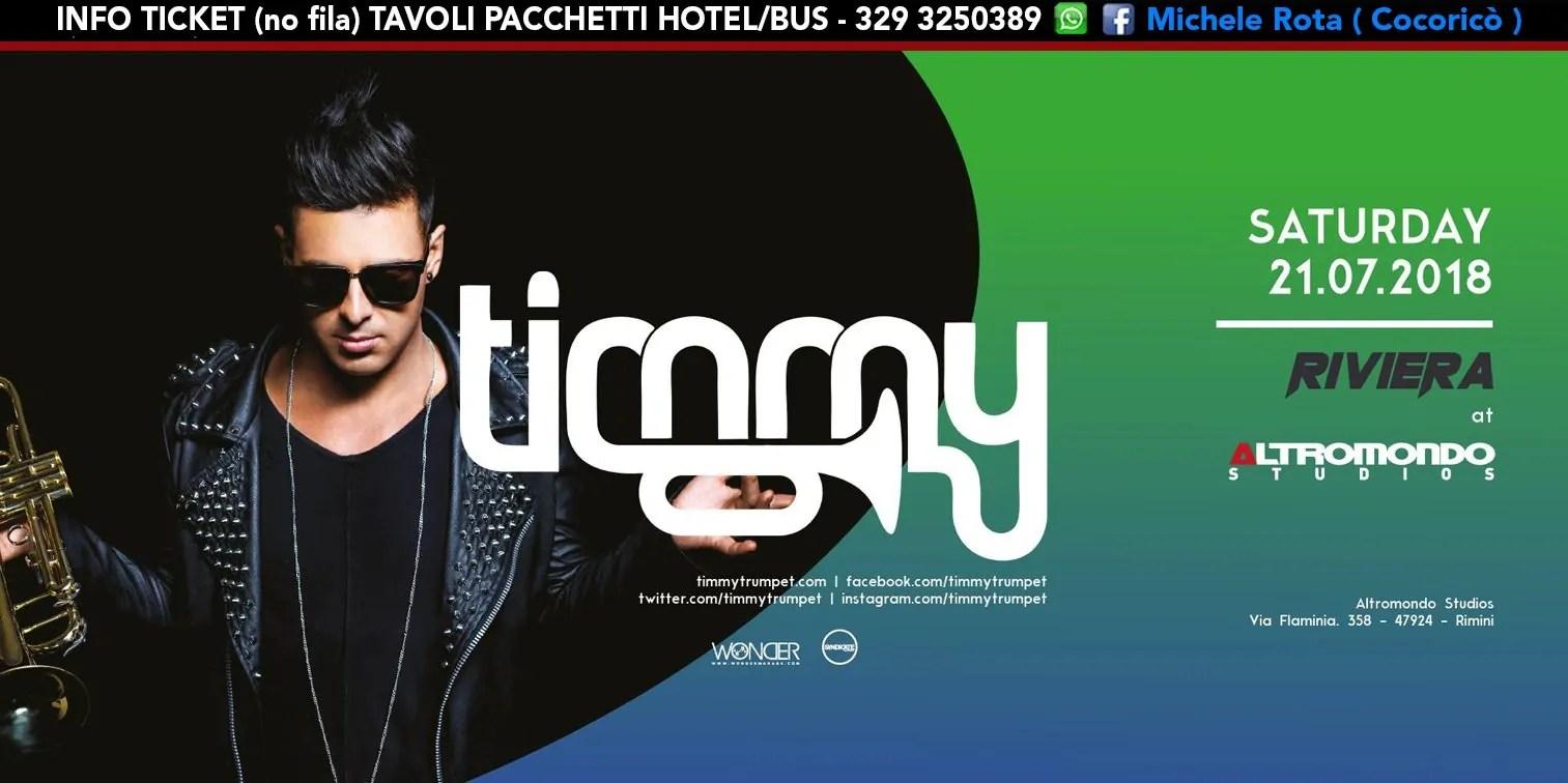 TIMMY TRUMPET ALTROMONDO STUDIOS Riviera 21 Luglio 2018 Ticket Tavoli Pacchetti Hotel