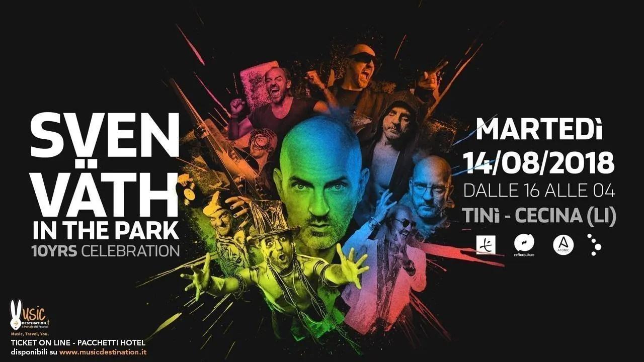 Sven Vath in The Park – Tinì Soundgarden Cecina – 14 Agosto 2018 –  Prezzi Ticket Biglietti Prevendite Tavoli Liste  Pacchetti Hotel