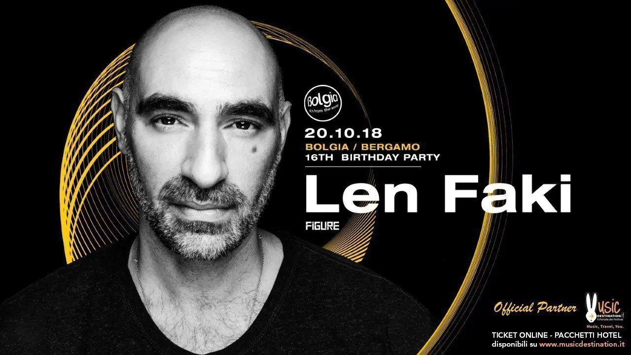 Len Faki at Bolgia Bergamo – 20 Ottobre 2018 | Ticket Tavoli Pacchetti hotel Prevendite