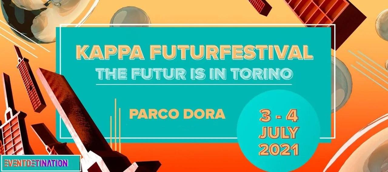 Kappa FuturFestival 2021 Torino 3 E 4 Luglio Parco Dora