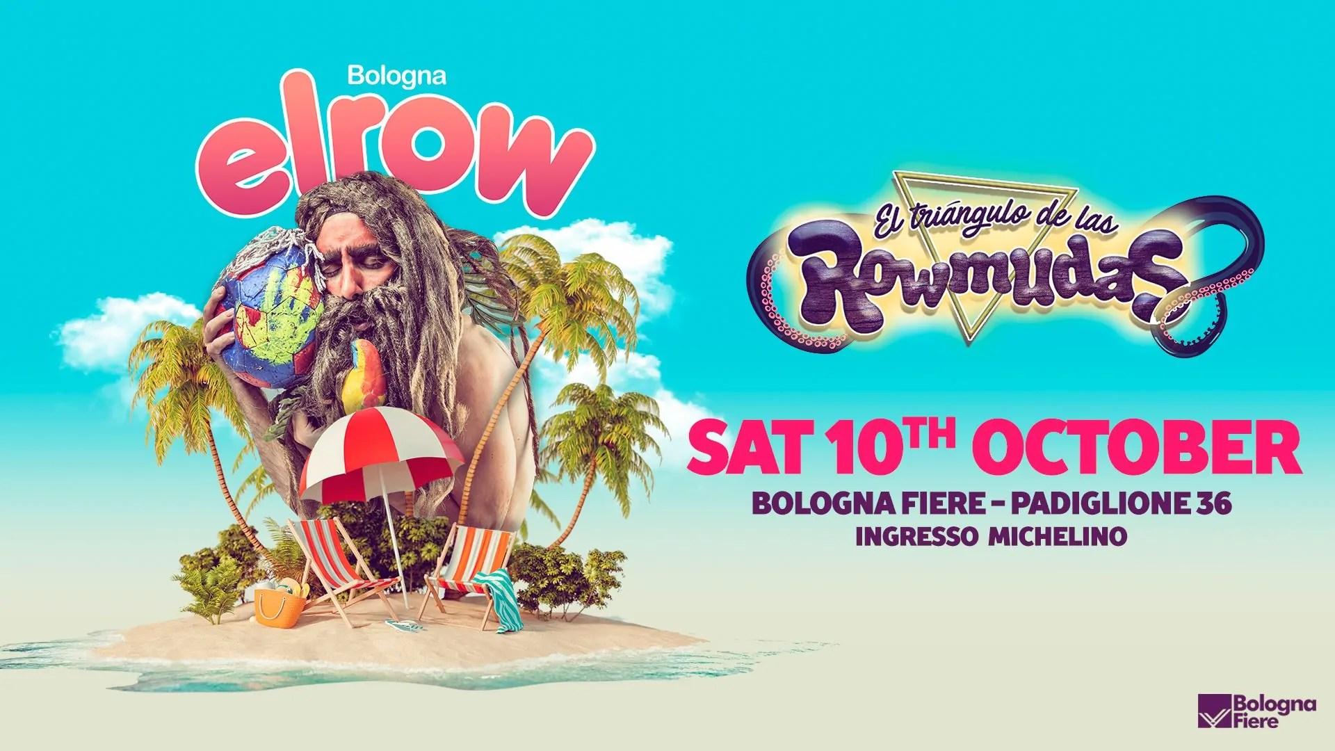 ELROW Bologna Fiera 2020 Sabato 10 Ottobre Ticket in Prevendita – Biglietti 18app – Tavoli – Pacchetti Hotel