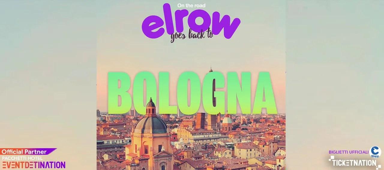 ELROW Bologna Fiera 2020 Sabato 28 Marzo Ticket in Prevendita – Biglietti 18app – Tavoli – Pacchetti Hotel