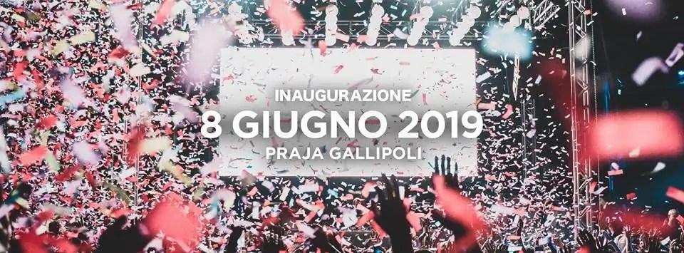 Praja Gallipoli Inaugurazione Estiva Sabato 08 Giugno 2019 + Prezzi Ticket in Prevendita Biglietti Tavoli Liste Pacchetti Hotel