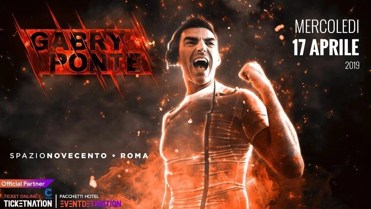 GABRY PONTE SPAZIO NOVECENTO ROMA 17 APRILE TICKET E PACCHETTI
