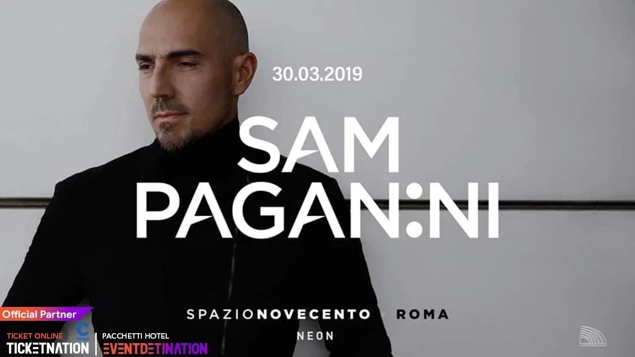 Sam Paganini at Spazio Novecento Roma – Sabato 30 Marzo 2019   Ticket/Biglietti/Prevendite 18APP Tavoli Pacchetti hotel Prevendite