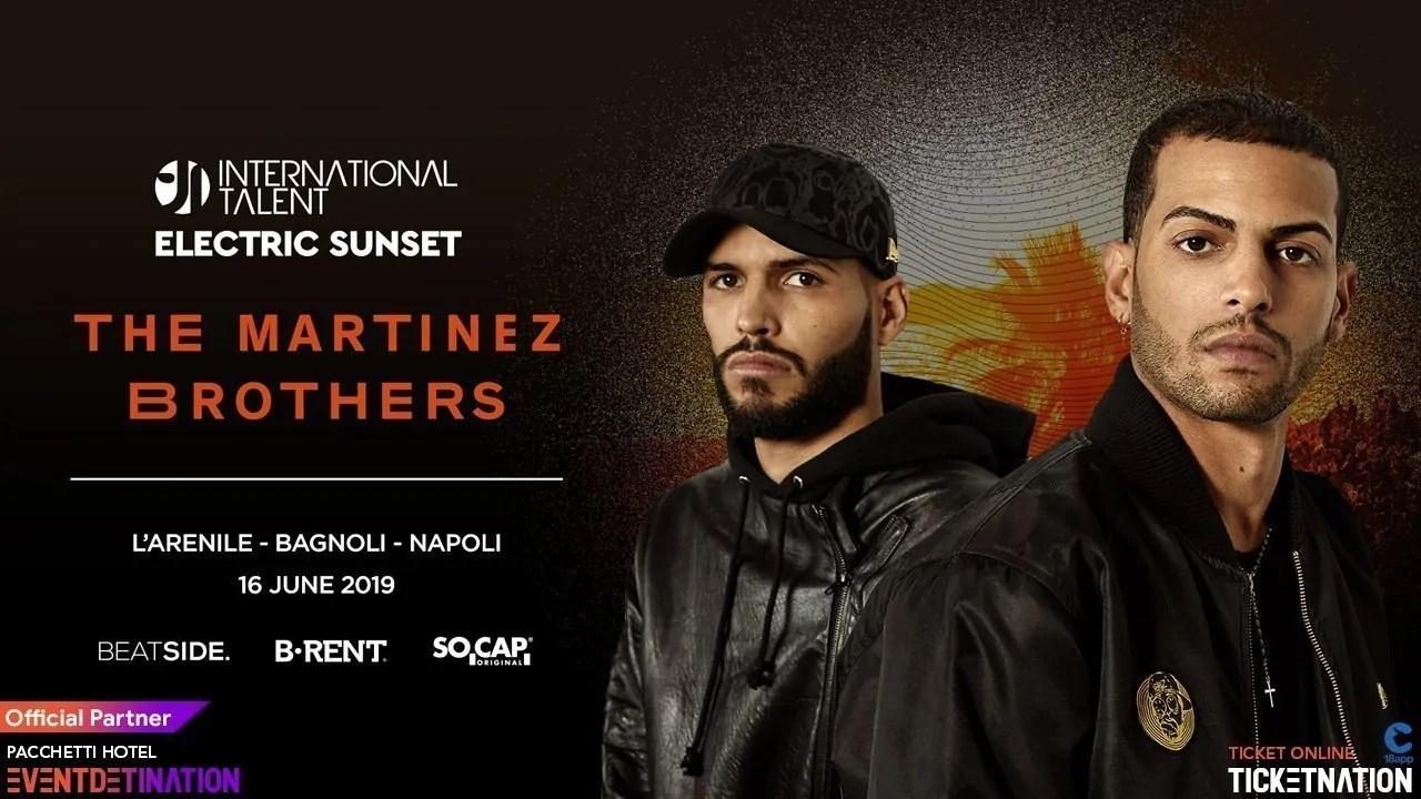 The Martinez Brothers at Arenile Bagnoli Napoli International Talent – Domenica 16 Giugno 2019 | Ticket/Biglietti/Prevendite 18APP Tavoli Pacchetti hotel Prevendite