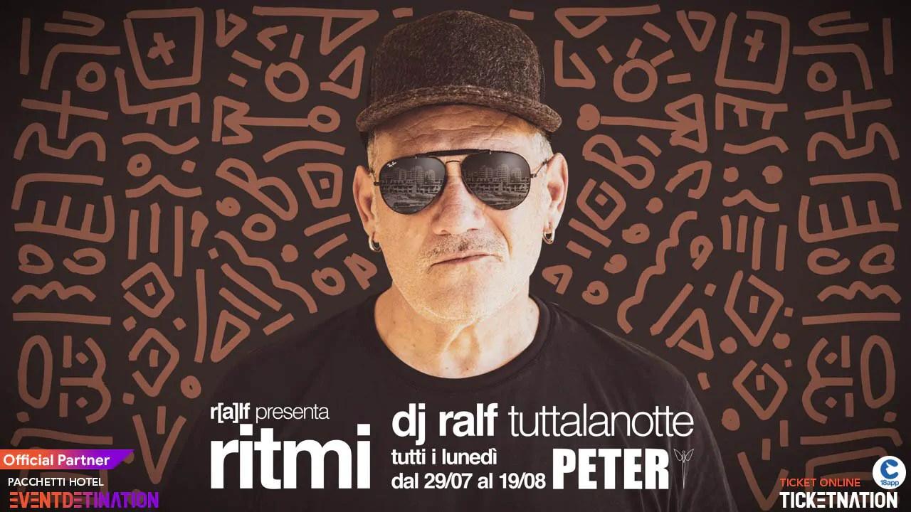 Dj Ralf at Peter Pan Ritmi Lunedì 29 Luglio 2019 + Prezzi Ticket/Biglietti/Prevendite 18APP Tavoli Pacchetti hotel