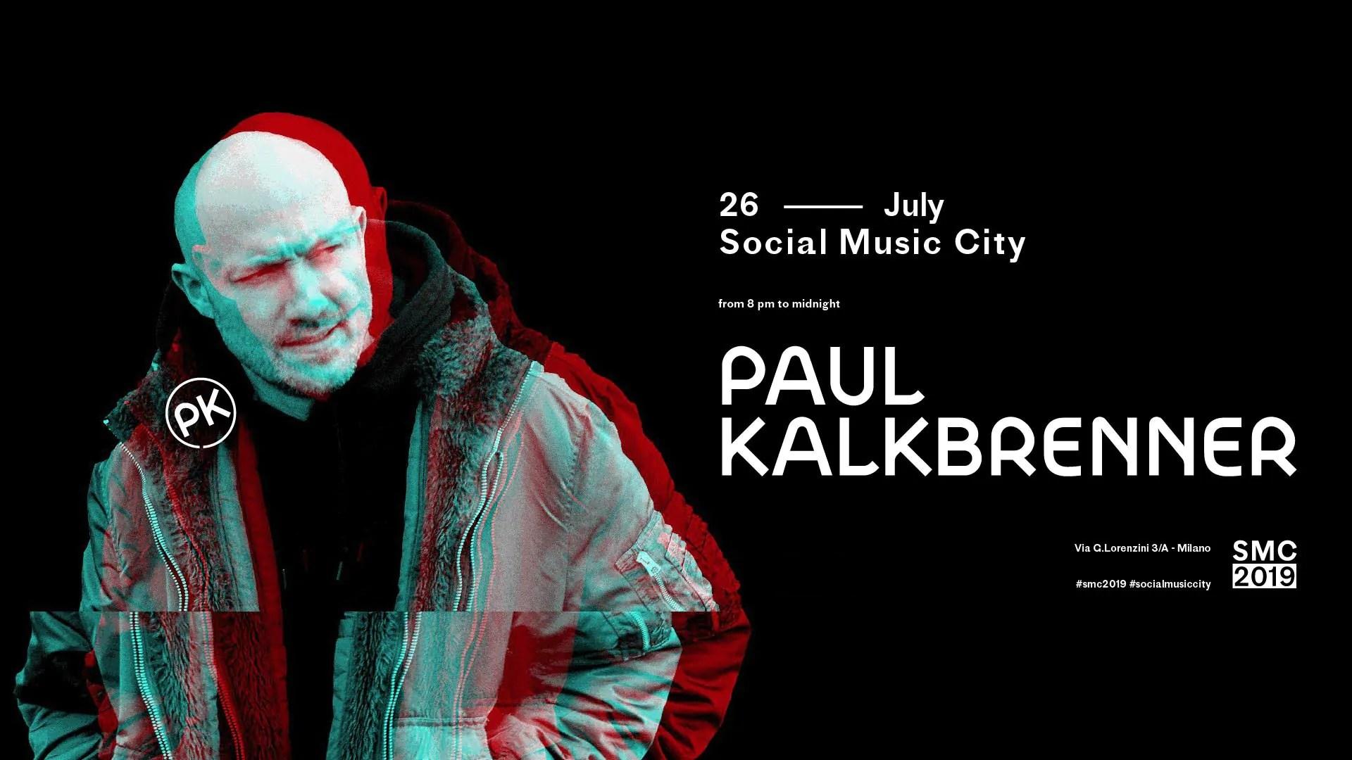 Paul Kalkbrenner Social Music City Milano – Venerdì 26 Luglio 2019 – Ticket in prevendita Biglietti Prevendite Tavoli Pacchetti Hotel