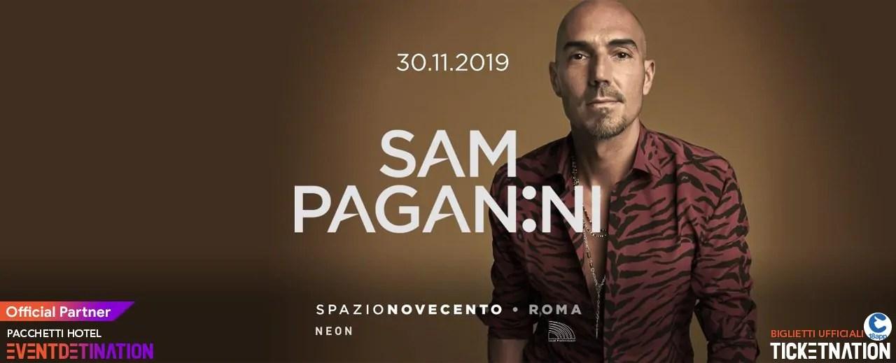 Sam Paganini Spazio Novecento Roma – Sabato 30 Novembre 2019