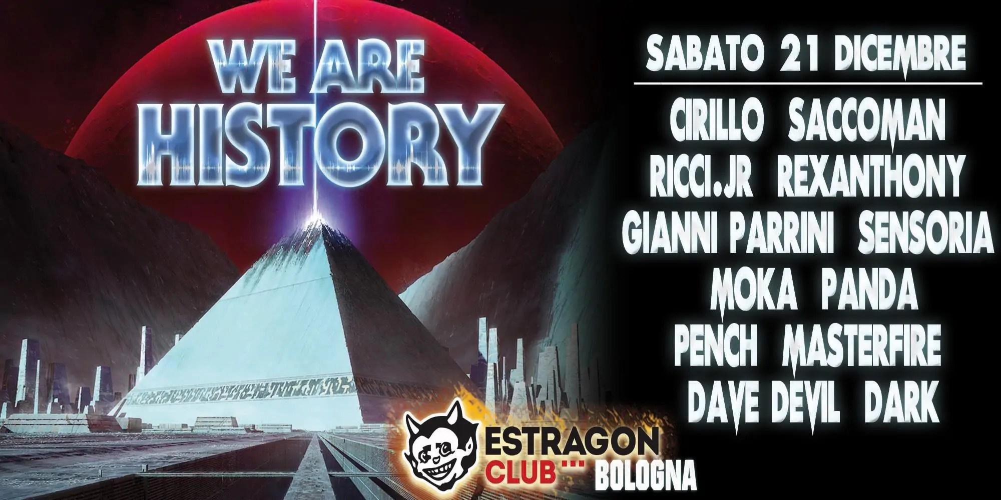 We are History Bologna Estragon Sabato 21 Dicembre 2019 | Ticket in Prevendita – Tavoli – Pacchetti Hotel