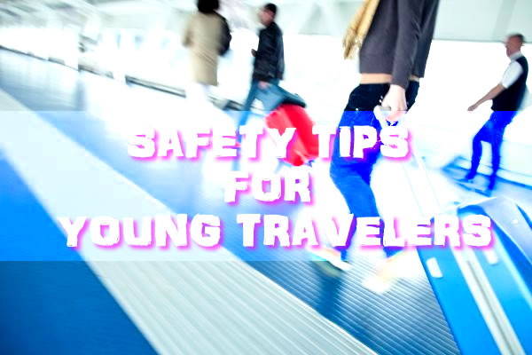 Safety Tips for Travelers