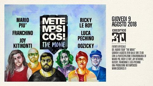 Giovedi 9 Agosto 2018 Cocorico - Metempsicosi - The Movie Tour
