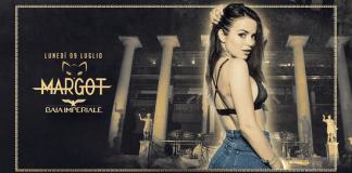 Lunedi 9 Luglio Special guest Margot alla Baia Imperiale