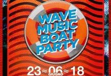 Sabato 23 giugno 2018 Wave Music Boat