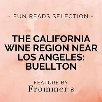 The California Wine Region Near Los Angeles: Buellton