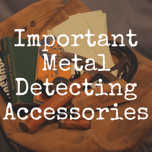 10 Metal Detecting Accessories Needed for Treasure Hunting     10 Metal Detecting Accessories Needed for Treasure Hunting   Discover  Detecting