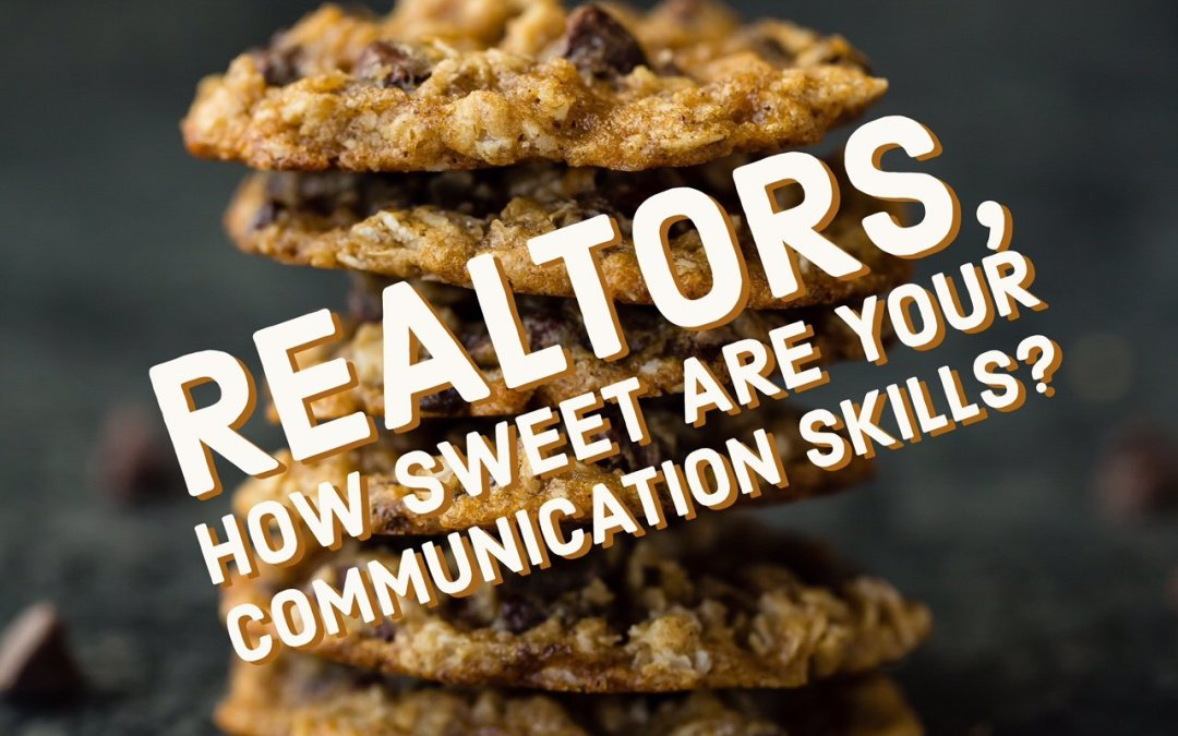 Realtors, How Sweet Are Your Communication Skills?