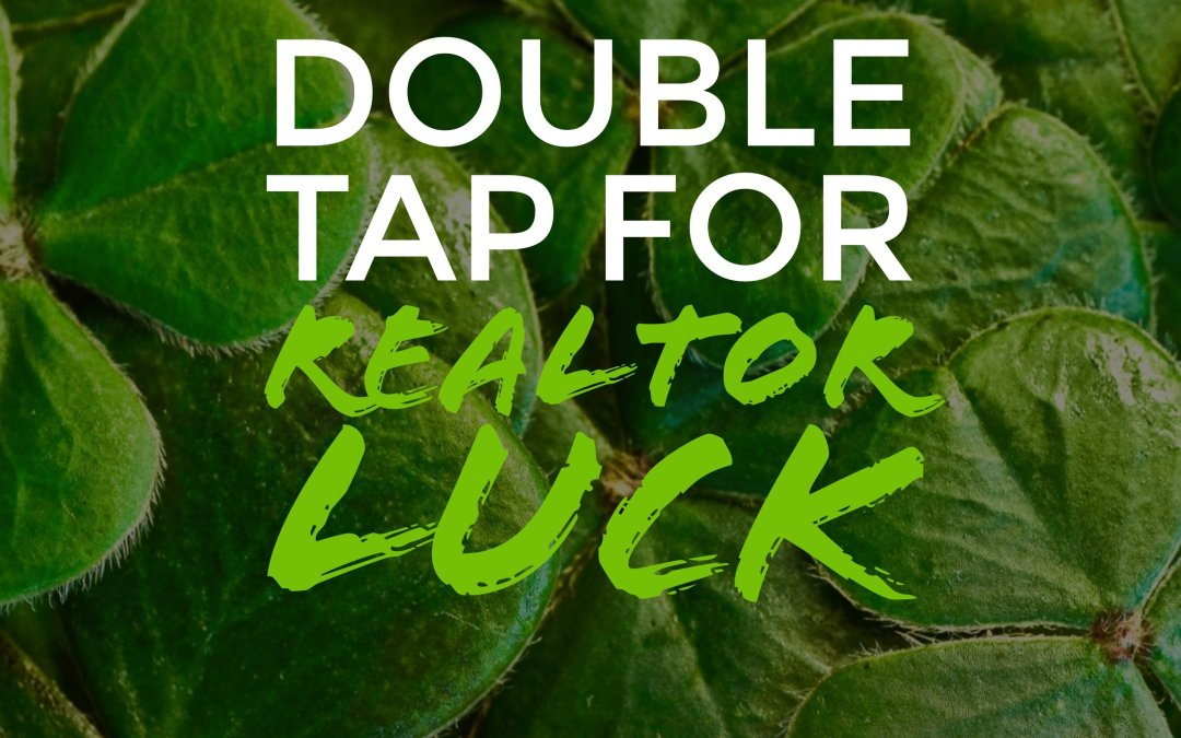 Realtor Luck (of the Irish)