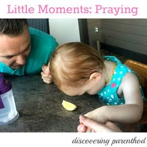 Little Moments: Praying