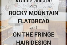 Dine Out Vancouver with Rocky Mountain Flatbread and On The Fringe Hair Design