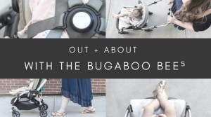 Out and About with the Bugaboo Bee 5 Tone