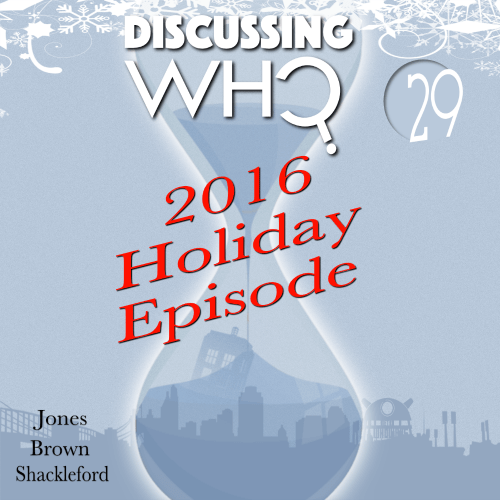 Episode 29 of Discussing Who