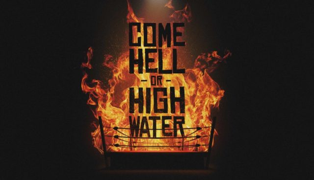 Come Hell or High Water Results | 2/1/19