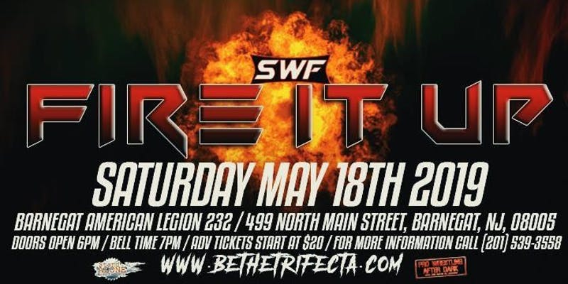 Fire It Up | SWF Live Pro Wrestling | DiscussPW | Events