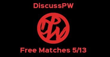Free Matches 5/13/19