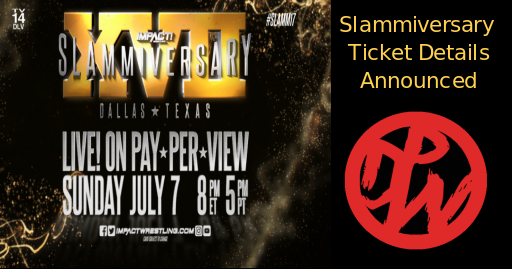 Slammiversary XVII Ticket Details Announced