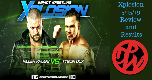 Xplosion 5/15/19 review