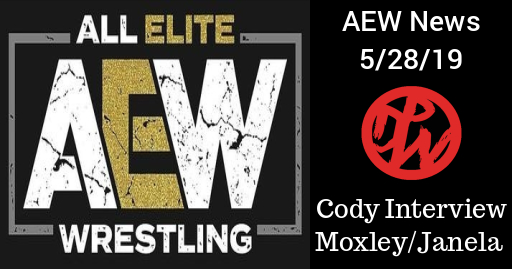 AEW News 5/28/19| Cody interview, Moxley/Janela, and more