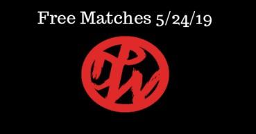 Free Matches 5/24/19