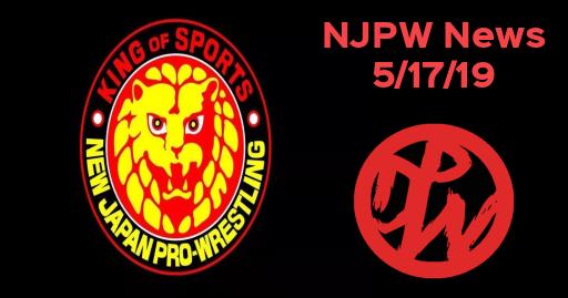 NJPW News 5/17/19