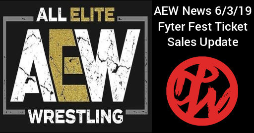 AEW News 6/3/19 | Fyter Fest Ticket Sales, new BTE and More.