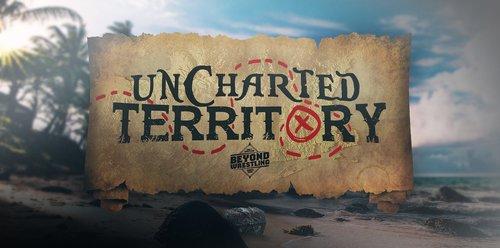 Uncharted Territory Episode 8