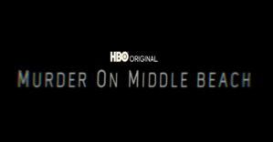 murder middle beach hbo