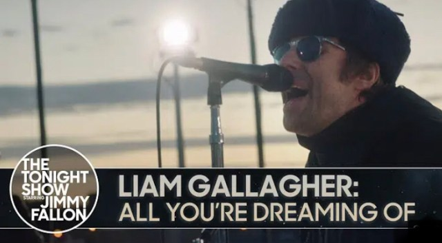 "Liam Gallagher performs ""All You're Dreaming Of"" on Tonight Show"
