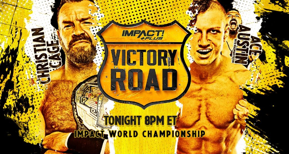 """IMPACT Wrestling """"Victory Road"""" 2021 Results & Highlights"""