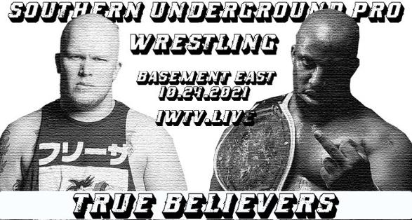 """S.U.P (Southern Underground Pro Wrestling) """"True Believers"""" in Nashville"""