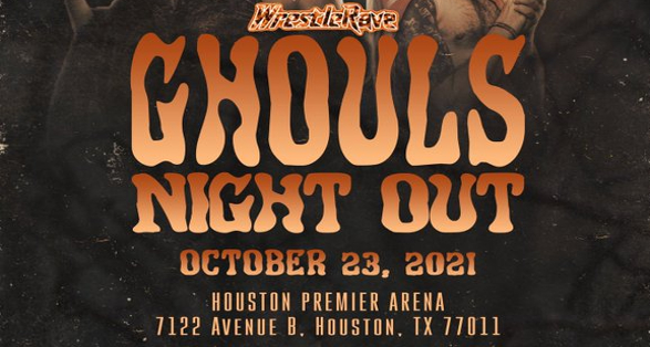 """WrestleRave: """"Ghouls Night Out"""" in Houston on October 23"""