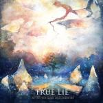 True Lie – At the First Glare of a Colder Sky